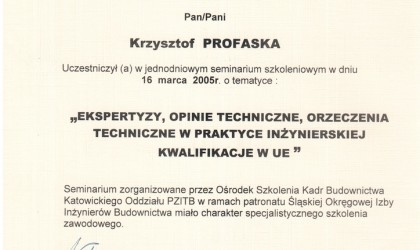 """Certyfikat uczestnictwa w seminarium """"Ekspertyzy, opinie techniczne, orzeczenia techniczne w praktyce inżynierskiej"""" (rok 2005)"""